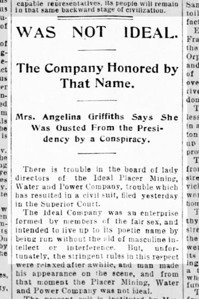 Lawsuit by Mrs Griffiths against the other directors of the Ideal Placer Mining Water and Power Company. SF Call, 3 Nov 1894.