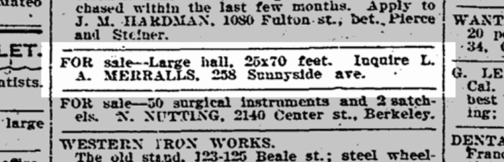 Offering the Sunnyside Hall in the classified ads. The size described matches the building. SF Chronicle, 13 May 1906.