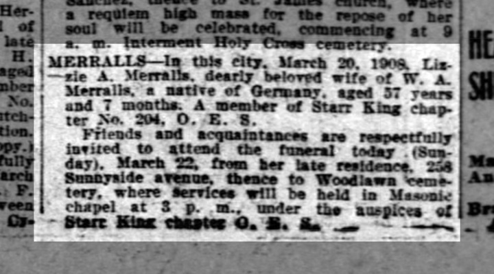 Obituary for Lizzie A. Merralls, SF Call, 22 March 1908. She was a member of the Order of the Eastern Star (O.E.S.), a freemason organization then for female relatives of a freemason man. See https://en.wikipedia.org/wiki/Order_of_the_Eastern_Star.